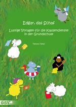 Edgar, das Schaf - Lustige Vorlagen für die Klassendienste in der Grundschule (s/w Vorlagen)