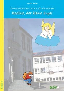 Basilius, der kleine Engel. Sinnentnehmendes Lesen in der Grundschule