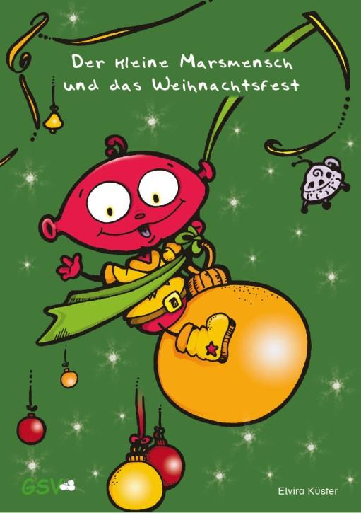 Der kleine Marsmensch und das Weihnachtsfest - Ein Adventsgeschichte zum Lesen und Vorlesen