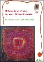 Bildbetrachtung in der Grundschule - Hundertwasser: Der große Weg (mit DIN A4 Folie)