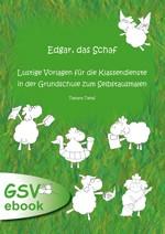 Edgar, das Schaf - Lustige Vorlagen für die Klassendienste in der Grundschule zum Selbstausmalen (ebook)