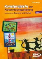 Kunstprojekte zur Klassenraumgestaltung 1 - Sommer / Herbst