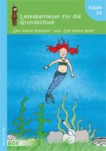 Leseabenteuer für die Grundschule: Der kleine Indianer und Die kleine Nixe