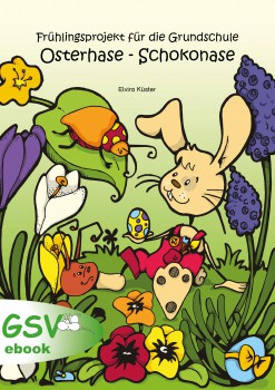 Osterhase - Schokonase. Ein Frühlingsprojekt für die Grundschule (ebook)