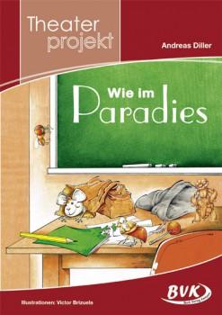 """Theaterprojekt """"Wie im Paradies"""" (Vorbestellung)"""