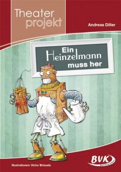 """Theaterprojekt """"Ein Heinzelmann muss her"""" (Vorbestellung)"""