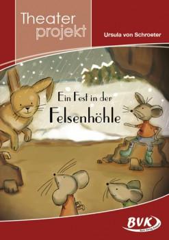 """Theaterprojekt """"Ein Fest in der Felsenhöhle"""" (Vorbestellung)"""