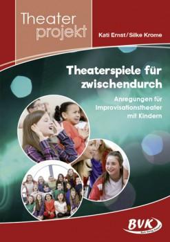 """Theaterprojekt """"Theaterspiele für zwischendurch"""" (Vorbestellung)"""
