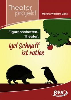 """Theaterprojekt """"Figurenschatten-Theater: Igel Schnuff ist ratlos"""" (Vorbestellung)"""