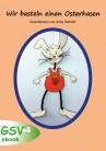 Wir basteln einen Osterhasen (ebook)