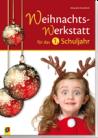 Die Weihnachts-Werkstatt für das 1. Schuljahr