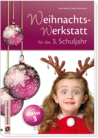 Die Weihnachts-Werkstatt für das 3. Schuljahr