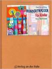 Hundertwasser für Kinder - eine Werkstatt