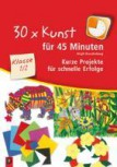 30x Kunst für 45 Minuten Klasse 1/2