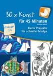 30x Kunst für 45 Minuten Klasse 3/4