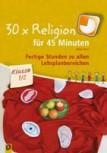 30x Religion für 45 Minuten Klasse 1/2