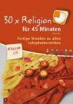 30x Religion für 45 Minuten Klasse 3/4