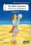 Die Bibel entdecken - Das Alte Testament 2