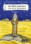 Die Bibel entdecken - Das Alte Testament 1