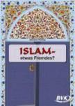 Islam - etwas Fremdes? 3. und 4. Klasse