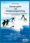 Kunstprojekte zur Klassenraumgestaltung 2 - Winter / Frühling