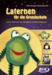 Laternen für die Grundschule - nach Motiven von Künstlern und Buchfiguren