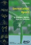Lernzirkel Sport 2 - Bewegen, Spielen, Üben an Stationen