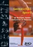 Lernzirkel Sport 3 - Bewegen, Spielen, Entspannen an Stationen