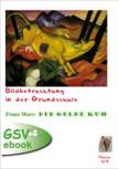 Bildbetrachtung in der Grundschule - Franz Marc: Die gelbe Kuh (ebook)