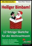 Heiliger Bimbam! 12 fetzige Sketche für Schulfeste und Weihnachtsfeiern
