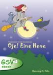 Oje! Eine Hexe - Kurzweiliges Theaterstück ab der 3. Klasse (ebook)
