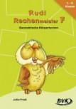 Rudi Rechenmeister Band 7 - Geometrische Körperformen