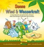Sonne, Wind & Wasserkraft