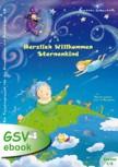 Herzlich Willkommen Sternenkind - Ein Theaterprojekt für die Grundschule mit Gesang (ebook)