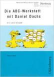 Die ABC-Werkstatt mit Daniel Dachs, 1./2. Schuljahr (Mängelexemplar)