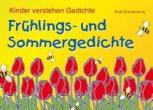 Kinder verstehen Gedichte - Frühlings- und Sommergedichte
