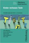 Kinder verfassen Texte - Schreibkompetenzen fördern und bewerten