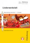 Liederwerkstatt - Musik fachfremd unterrichten 1.-4. Schuljahr