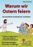 Warum wir Ostern feiern - Kirchenfeste kinderleicht verstehen