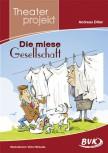 """Theaterprojekt """"Die miese Gesellschaft"""" (Vorbestellung)"""