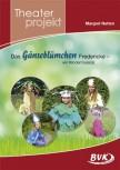 """Theaterprojekt """"Das Gänseblümchen Fredericke"""" (Vorbestellung)"""