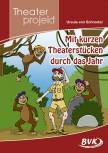 """Theaterprojekt """"Mit kurzen Theaterstücken durch das Jahr"""" (Vorbestellung)"""