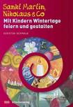 Sankt Martin, Nikolaus & Co: Mit Kindern Wintertage feiern und gestalten
