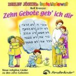 Zehn Gebote geb' ich dir - Neue religiöse Lieder zu den zehn Geboten - Musik CD